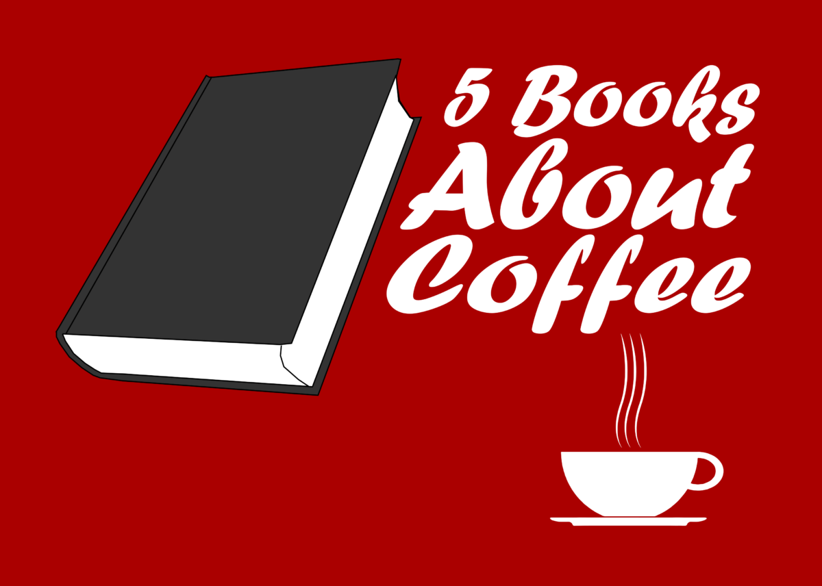 5 Books About Coffee That You Should Read